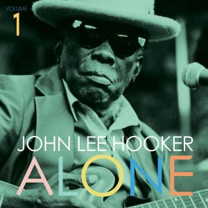 John Lee Hooker - Alone Volume 1 lp (Fat Possum)