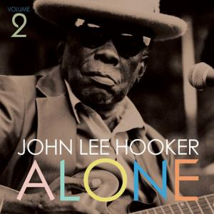 John Lee Hooker - Alone Volume 2 lp (Fat Possum)
