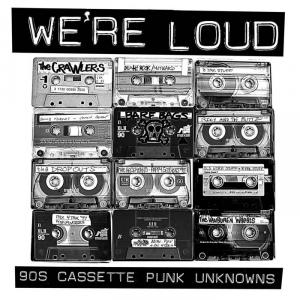 We're Loud - 90s Cassette Punk Unknowns dbl lp (Slovenly)