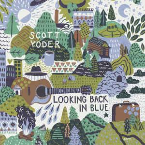 Scott Yoder - Looking Back In Blue lp (Annibale Records)