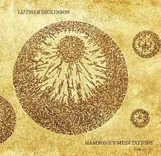 Luther Dickinson - Hambone's Meditations lp (Sutro Park)