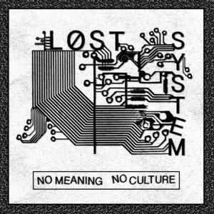 "Lost System - No Meaning No Culture 7"" (Neck Chop Records)"