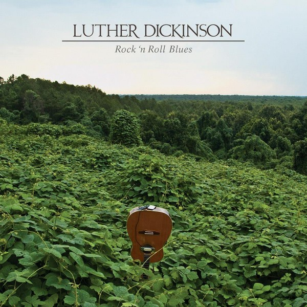 Luther Dickinson - Rock n Roll Blues lp (New West)