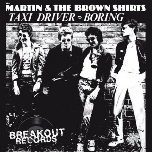 Martin & The Brown Shirts - Taxi Driver / Boring 7""
