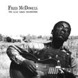 Fred McDowell - Alan Lomax Recordings lp (Mississippi)