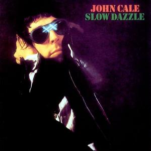 John Cale - Slow Dazzle lp (Wax Cathedral/Island)