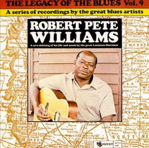 Legacy of the Blues Vol. 9 - Robert Pete Williams