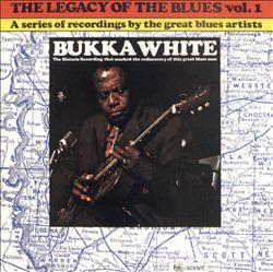 Legacy of the Blues Vol. 1 - Bukka White