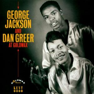 George Jackson and Dan Greer - At Goldwax cd (Kent)