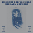 Michael Yonkers - Michael Lee Yonkers lp (GZD/Drag City)