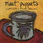 Meat Puppets - Up On The Sun cd (MVD)