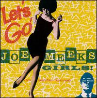 Let's Go: Joe Meek's Girls cd (RPM, UK)