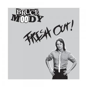 Bruce Moody - Fresh Out! 7""