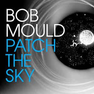 Bob Mould - Patch The Sky lp (Merge)