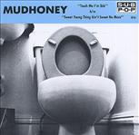 "Mudhoney - Touch Me I'm Sick / Sweet Young Thing 7"" (Sub Pop)"