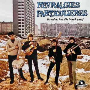 Nevralgies Particulieres - Fuzzed Up Lost 60s French Punk! lp
