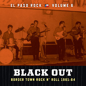 Black Out - El Paso Rock Volume 6 lp (Norton Records)