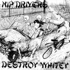 Nip Drivers - Destroy Whitey lp (Slope)