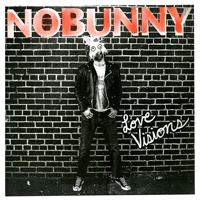 Nobunny - Love Visions lp (Almost Ready)
