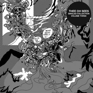 Thee Oh Sees - Singles Collection Vol 3 lp (Castleface)