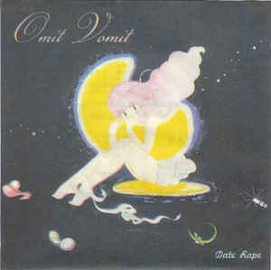"OMIT VOMIT - Date Rape 7"" (Episode Sounds, Japan)"