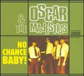 Oscar & the Majestics - No Chance Baby! lp (Sundazed)