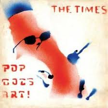 The Times - Pop Goes Art lp (Cherry Red UK)