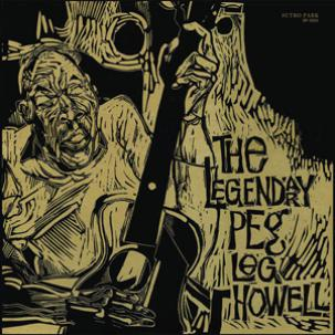 Peg Leg Howell - The Legendary Peg Leg Howell lp (Sutro Park)