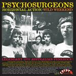"Psychosurgeons - Horizontal Action / Wild Weekend 7"" (Crypt)"
