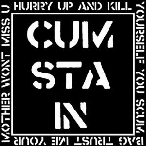 Cumstain - Hurry Up and Kill Yourself cs (Burger)