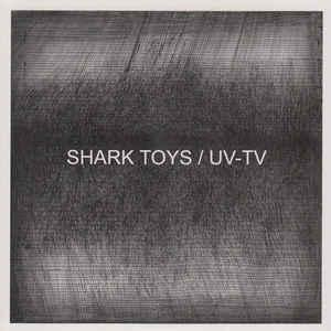 "Shark Toys / UV-TV split 7"" (Emotional Response)"