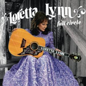 Loretta Lynn - Full Circle lp (Legacy)