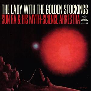 "Sun Ra - The Lady with the Golden Stockings 10"" (Sundazed)"