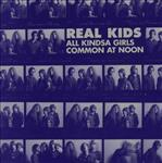 "Real Kids - All Kindsa Girls / Common At Noon 7"" (Norton)"