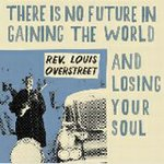 "Rev. Louis Overstreet - There Is No Future 7"" (Little Axe )"