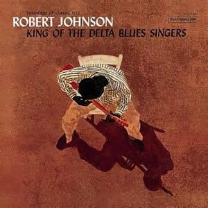 Robert Johnson - King Of The Delta Blues Singers lp (Columbia)