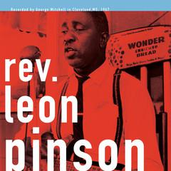 Rev. Leon Pinson - George Mitchell Collection lp (fat possum)