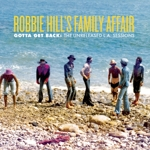 Robbie Hill's Family Affair - Gotta Get Back lp (LITA)