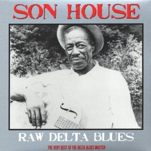 Son House - Raw Delta Blues lp (Not Now)