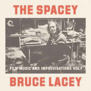 Spacey Bruce Lacey - Film Music and Improvisations Vol 1 lp
