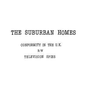 "Suburban Homes - Conformity in the UK 7"" (Total Punk)"