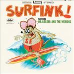 Mr Gasser & The Weirdos - Surfink! lp (Sundazed)