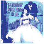 Saturday Looks Good To Me - st lp BLUE VINYL