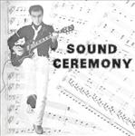 Sound Ceremony - s/t lp (One Kind Favor)