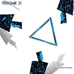 Trisomie 21 - Passions Divisees lp (Dark Entries)