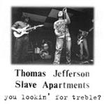 Thomas Jefferson Slave Apartments - You Lookin' For Treble? cd