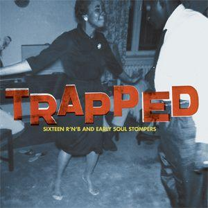 Trapped - Sixteen RnB And Early Soul Stompers lp (Pancho)