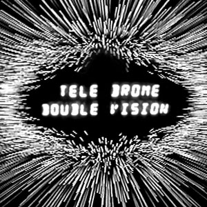 "Teledrome - Double Vision 7"" (Hozac Records)"