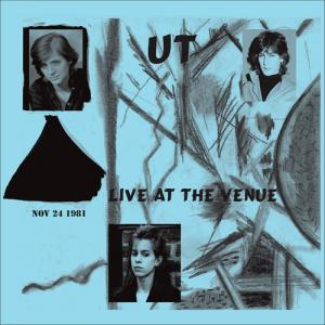 Ut - Live at The Venue: Nov 24, 1981 lp (Out Records)