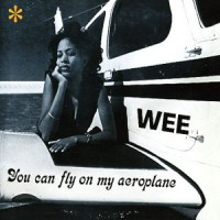 Wee - You Can Fly On My Aeroplane dbl lp (Numero)